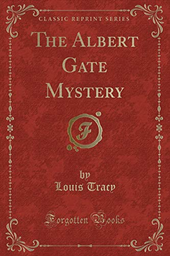 9781451006131: The Albert Gate Mystery (Classic Reprint)