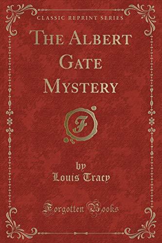 9781451006131: The Albert Gate Mystery (Classic Reprint)