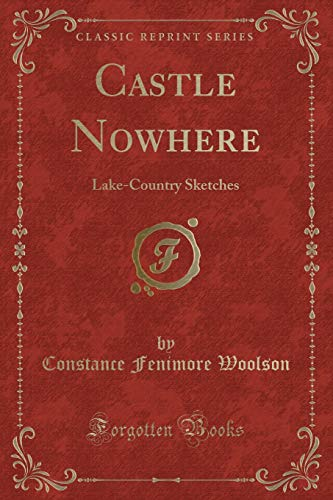 9781451006254: Castle Nowhere: Lake-Country Sketches (Classic Reprint)