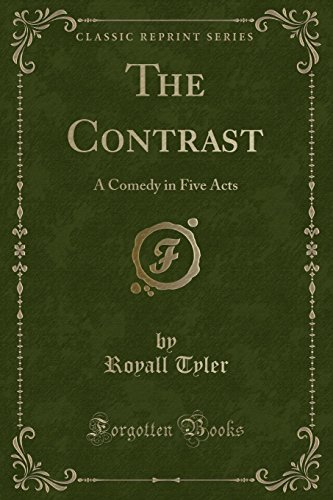9781451008449: The Contrast: A Comedy in Five Acts (Classic Reprint)