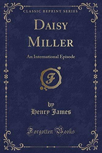 9781451010152: Daisy Miller & an International Episode (Classic Reprint)