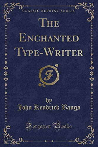 9781451010657: The Enchanted Typewriter (Classic Reprint)