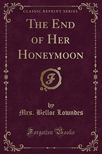 9781451011258: The End of Her Honeymoon (Classic Reprint)