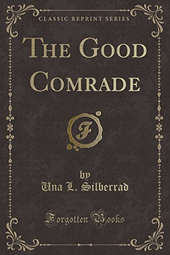 9781451011708: The Good Comrade (Classic Reprint)