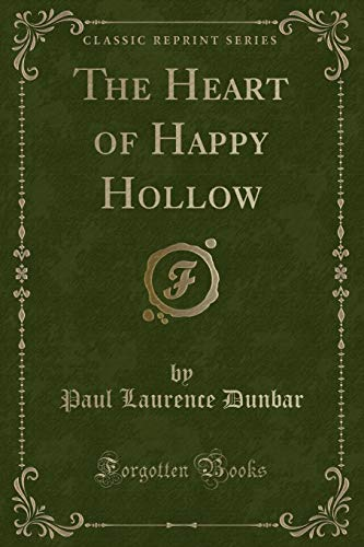 The Heart of Happy Hollow (Classic Reprint) (1451011857) by Paul Laurence Dunbar