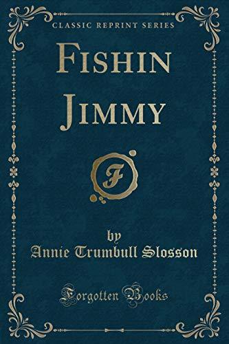 9781451013566: Fishin Jimmy (Classic Reprint)