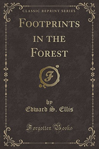 9781451014280: Footprints in the Forest (Classic Reprint)