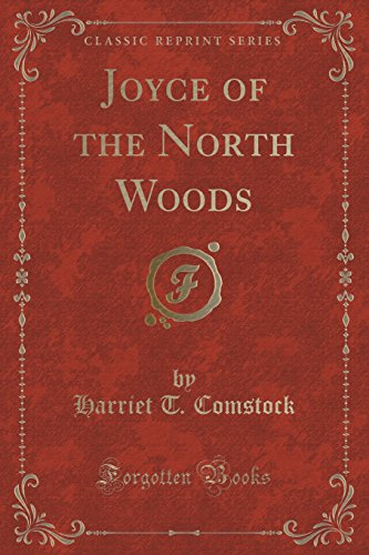 9781451014471: Joyce of the North Woods (Classic Reprint)