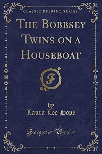 9781451015232: The Bobbsey Twins, on a Houseboat (Classic Reprint)