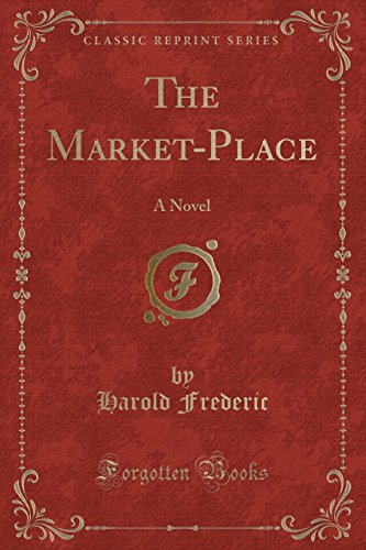 9781451015867: The Market-Place (Classic Reprint)