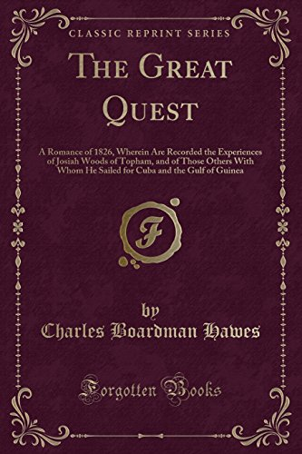 9781451016413: The Great Quest a Romance of 1826, Wherein Are Recorded the Experiences of Josiah Woods (Classic Reprint)