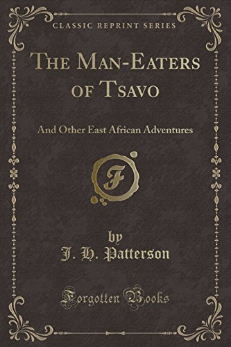 9781451016659: The Man-Eaters of Tsavo: And Other East African Adventures (Classic Reprint)