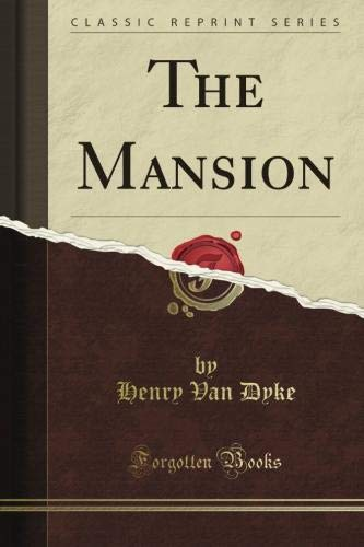 The Mansion: With Illus, By Elizabeth Shippen: Van Dyke