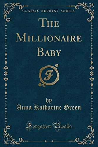 9781451016734: The Millionaire Baby (Classic Reprint)