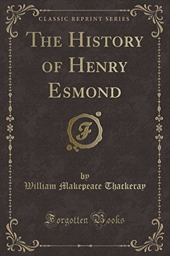 9781451017007: The History of Henry Esmond (Classic Reprint)