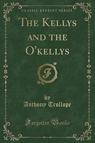 9781451017793: The Kellys and the O'Kellys (Classic Reprint)