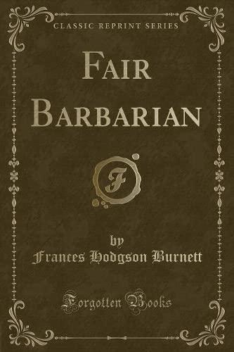 9781451018059: A Fair Barbarian (Classic Reprint)