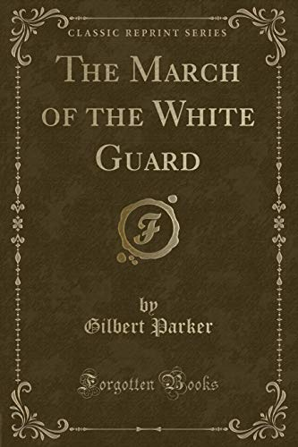 9781451019162: The March of the White Guard (Classic Reprint)