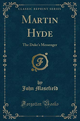 9781451019292: Martin Hyde, the Duke's Messenger (Classic Reprint)