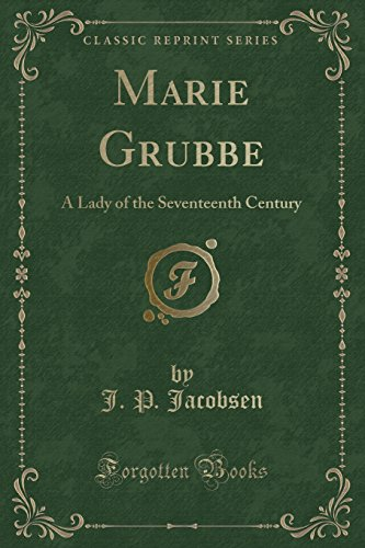 9781451019445: Marie Grubbe: A Lady of the Seventeenth Century (Classic Reprint)