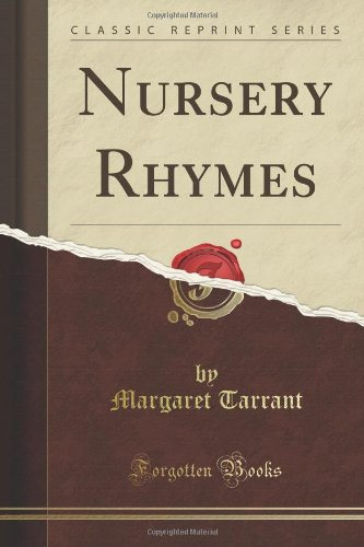 Nursery Rhymes (Classic Reprint) (9781451019599) by Tarrant, Margaret