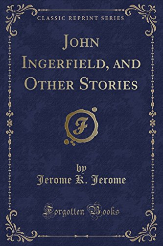 9781451020014: John Ingerfield, and Other Stories (Classic Reprint)