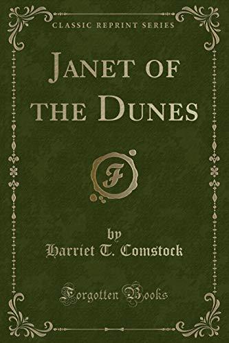 Janet of the Dunes (Classic Reprint) (Paperback): Harriet T Comstock