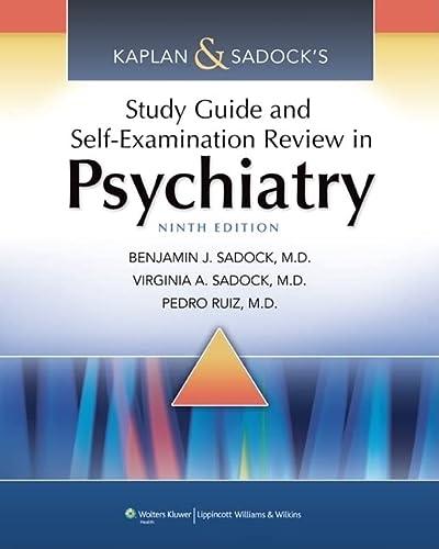 Kaplan & Sadock's Study Guide and Self-Examination Review in Psychiatry: Benjamin Sadock