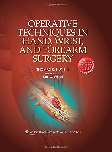 Operative Techniques in Hand, Wrist, and Forearm: Hunt III MD,