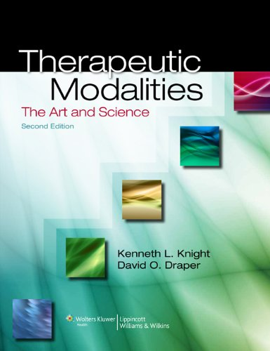 Therapeutic Modalities: The Art and Science: Knight PhD ATC
