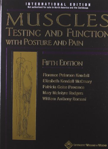 Muscles: Testing and Function, with Posture and Pain: Kendall, Florence P.