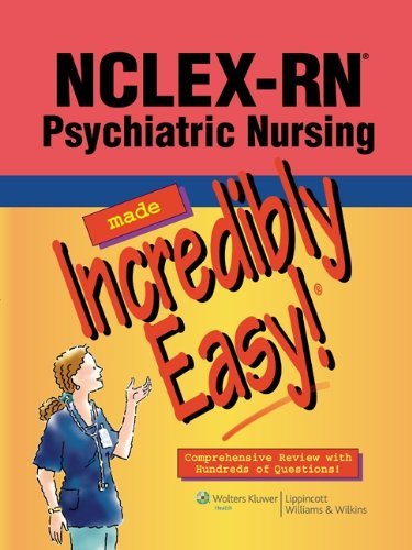 9781451108170: NCLEX-RN® Psychiatric Nursing Made Incredibly Easy! (Incredibly Easy! Series®)