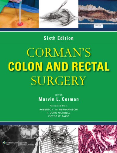 Corman's Colon and Rectal Surgery (COLON AND RECTAL SURGERY (CORMAN)): Corman MD, Marvin; ...