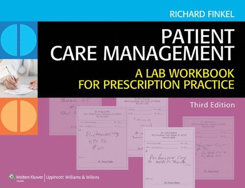Patient Care Management: A Lab Workbook for: Finkel PharmD, Richard
