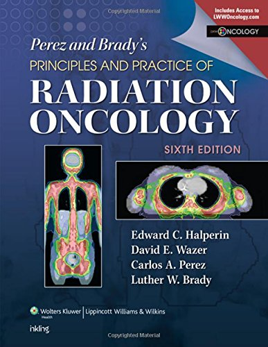 9781451116489: Perez and Brady's Principles and Practice of Radiation Oncology