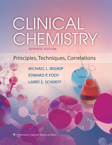 Clinical Chemistry: Principles, Techniques, and Correlations: Bishop MS MT