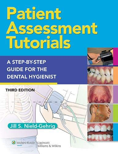 Patient Assessment Tutorials: A Step-By-Step Procedures Guide: Gehrig RDH MA,