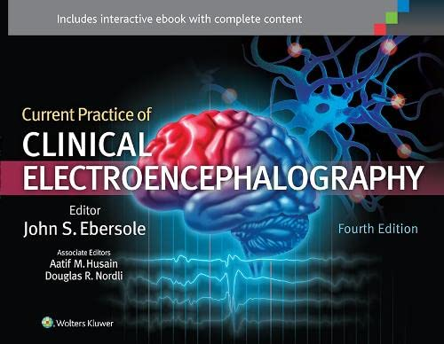 CURRENT PRACTICE OF CLINICAL ELECTROENCEPHALOGRAPHY 4ED (HB: EBERSOLE