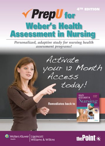 PrepU for Weber's Health Assessment in Nursing: Weber RN EdD, Janet R., Kelley RN PhD, Jane H.