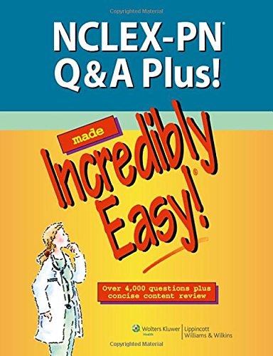 9781451144536: NCLEX-PN Q&A Plus! Made Incredibly Easy! (Incredibly Easy! Series®)