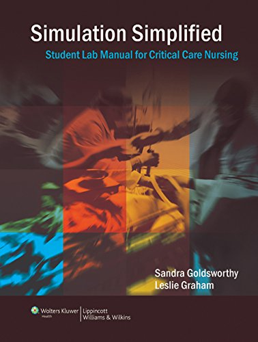 9781451144697: Simulation Simplified: Student Lab Manual For Critical Care Nursing