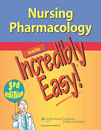 9781451146240: Nursing Pharmacology Made Incredibly Easy (Incredibly Easy! Series®)