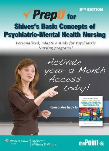 PrepU for Shives's Basic Concepts of Psychiatric-Mental: Louise Rebraca Shives
