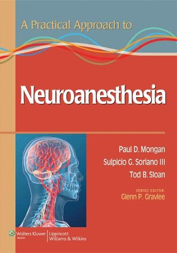 A Practical Approach to Neuroanesthesia (Practical Approach: Mongan MD, Paul;