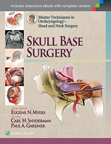 Master Techniques in Otolaryngology - Head and Neck Surgery: Skull Base Surgery: Carl Snyderman