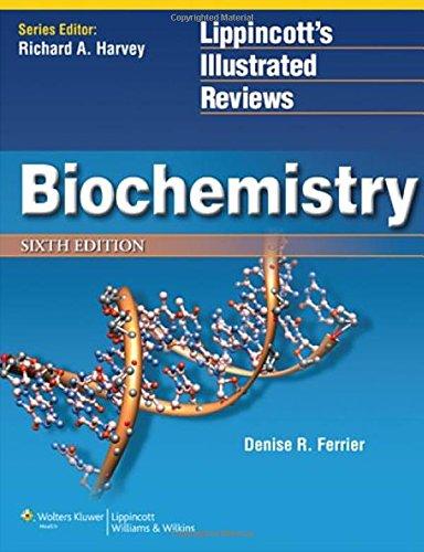 Biochemistry (Lippincott Illustrated Reviews Series): Ferrier PhD, Denise