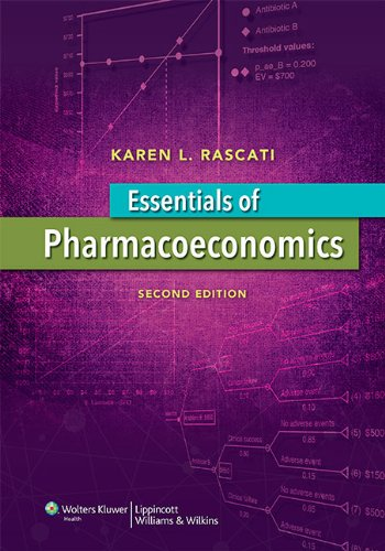 Essentials of Pharmacoeconomics (Point (Lippincott Williams &: Rascati PharmD PhD,
