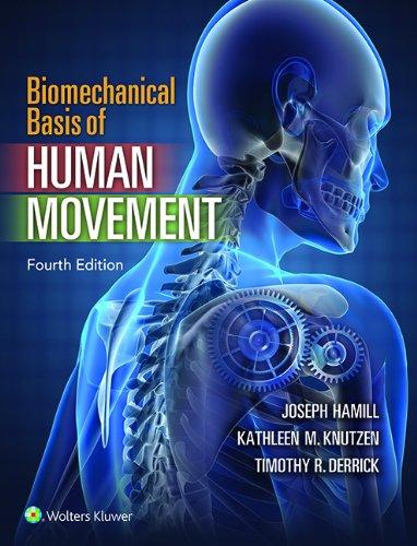Biomechanical Basis of Human Movement (Hardback): Joseph Hamill, Kathleen M. Knutzen, Timothy R. ...