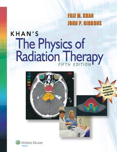 Khan's The Physics of Radiation Therapy: Khan PhD, Faiz