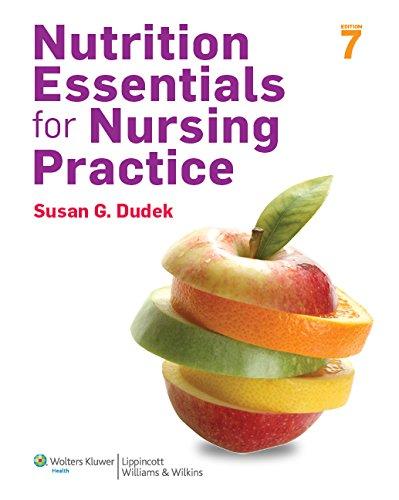 Nutrition Essentials for Nursing Practice: Dudek, Susan G.